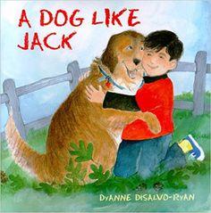A Dog Like Jack: DyAnne DiSalvo-Ryan: 9780823413690: Amazon.com: Books