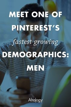 Many often think that Pinterest is only for women, yet one of the fastest growing demographics on the platform is actually...men. That's right, men..Here is a snapshot of the demographics of male Pinners who have joined in the last year:  60% of Males joi