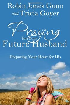Bestseller Books Online Praying for Your Future Husband: Preparing Your Heart for His Robin Jones Gunn, Tricia Goyer $11.07  - http://www.ebooknetworking.net/books_detail-1601423489.html I should have done this the first time. My fault.
