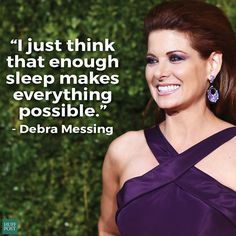 Debra Messing's philosophy on sleep