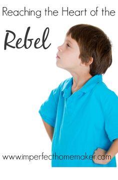 10 Ways to Reach the Heart of a Rebellious Child | Christian Motherhood