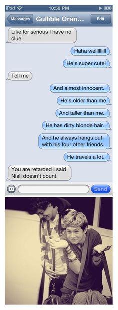 Hahahahahahaahahahahaha my life. -_- I live him so much NIALLGIRL4LIFE!!!!!