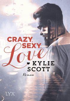 Kylie Scott - Crazy, Sexy, Love