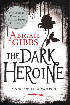 The Dark Heroine: Dinner with a Vampire, the debut novel from Abigail Gibbs, is a thrilling paranormal novel set in London with unforgettable characters and haunting romance. When party girl Violet Le