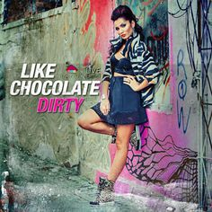 Dirty - Like Chocolate