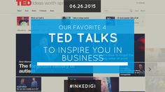 Our Favorite 4 TED Talks to Inspire You In Business