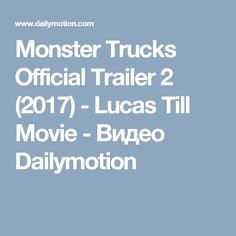 Monster Trucks Official Trailer 2 (2017) - Lucas Till Movie - Видео Dailymotion