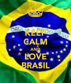 KEEP CALM AND LOVE BRASIL