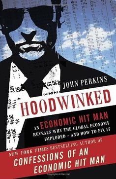 Hoodwinked: An Economic Hit Man Reveals Why the Global Economy IMPLODED -- and How to Fix It by John Perkins, co-founder of The Pachamama Alliance. He explains why the latest global financial crisis occurred and how we can fix it in his latest book.