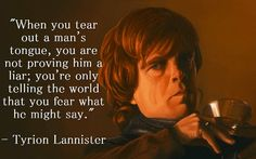 Best Tyrion Lannister Quotes From Game Of Thrones Game Of Thrones 3, Game Of Thrones Quotes, Sansa Stark, Got Quotes, Movie Quotes, Life Quotes, Tyrion Quotes, Tell The World, Mother Of Dragons