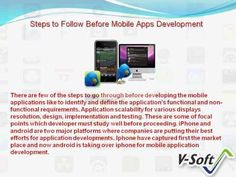 Know about mobile application development including different platforms for mobile apps development, mobile application development categories, steps to follow before mobile apps development, how to select mobile application development company from V-Soft Inc.