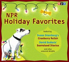 NPR Holiday Favorites overflows with humor, warmth, nostalgia, joy, and hope. David Sedaris, Cranberry Relish, Santa's Little Helper, Library Card, Reading Challenge, Holiday Traditions, Favorite Holiday, Audio Books, Gifts For Mom