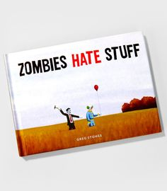Another one for Michelle. FredFlare.com - Zombies Hate Stuff - Funny Zombie Picture Book