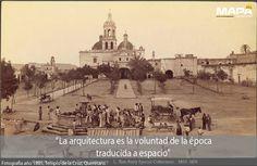 """#Frase del día: """"La arquitectura es la voluntad de la época traducida a espacio""""... Aquí una fotografía del Templo de la Santa Cruz del año 1885 #Querétaro"""
