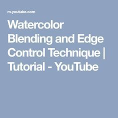 Watercolor Blending and Edge Control Technique | Tutorial - YouTube