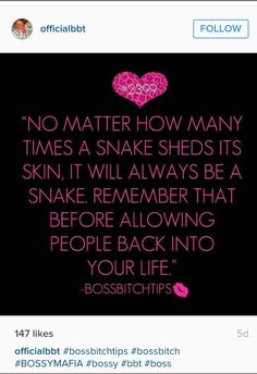 No matter how many times a snake sheds its skin, it will always be a snake. Remember that before allowing people back into your life. Life Is Amazing Quotes, Snake Shedding, How Many, Always Be, Snakes, Sheds, Life Lessons, Letting Go, Life Quotes
