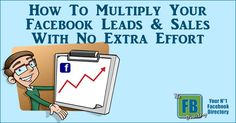 How To Multiply Your Facebook Leads & Sales With No Extra Effort