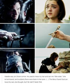 """Needle was Jon Snow's smile. He used to mess my hair and call me 'little sister', she remembered, and suddenly there were tears in her eyes. The Many-Faced God can have the rest, she thought, but he can't have this"". Arya Stark's quest to become ""No one"" hits an emotional snag"