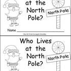 """This emergent reader little book is a great way to begin reading with young students. This story uses a predictable pattern to support emerging readers.    Each page features someone who might live at the North Pole: elf, snowman, gingerbread man, polar bear, reindeer, and Santa Claus. The text follows the pattern: This is a ________. He/She lives at the North Pole. There is also a speech bubble on each page, in which the character says, """"I live at the North Pole."""" $"""