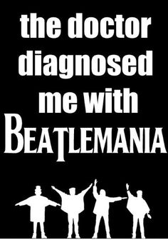I've got Beatlemania!