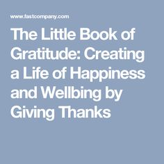 The Little Book of Gratitude: Creating a Life of Happiness and Wellbing by Giving Thanks
