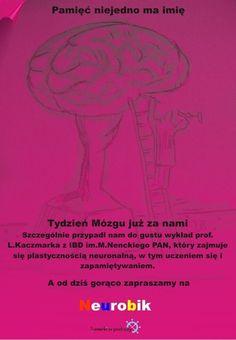 Międzynarodowe wydarzenie jakim jest Tydzień Mózgu niestety dobiegło końca. Nie martwcie się! Zaczynamy neurobik :)