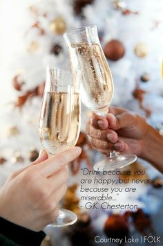 Drink because you are happy.  #NewYears #NewYearsEve #recipe #Holiday #Dinner