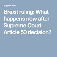 Brexit ruling: What happens now after Supreme Court Article 50 decision?