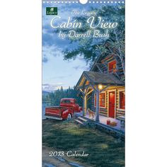 This 2013 Wire Wall Calendar features artist Darrell Bush's vivid portraits of country cabins, deep woods, rivers and the natural beauty of North America's forests and mountains. This 12-month calendar is printed on high-quality, linen-embossed paper that has a distinctive, luxurious feel to it, and comes in a protective gift sleeve.  $15.99  http://calendars.com/Country-Folk-Art/Cabin-View-2013-Vertical-Wall-Calendar/prod201300003889/?categoryId=cat00032=cat00032#