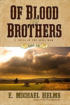 Review by John for ~ Of Blood and Brothers: A Novel of the Civil War by E. Michael Helms