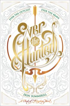 Ever the Hunted – Erin Summerill https://www.goodreads.com/book/show/28114396-ever-the-hunted