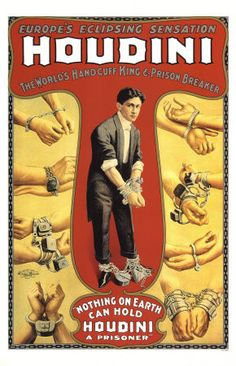 Nothing on earth can hold Houdini a prisoner