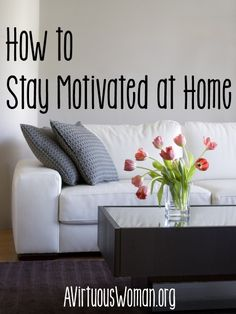 Homemaking is a never ending process - clean, mess up, clean, mess up. Learn how to stay motivated at home with 3 simple tips.