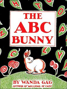 Abc Bunny (Fesler-Lampert Minnesota Heritage) Wanda Gag In pioneering artist Wanda Gág collaborated with her brother and sister on this sweet and unusual children's book: Alphabet Songs, Alphabet Book, Alphabet City, Bunny Book, Five In A Row, Thing 1, This Is A Book, Vintage Children's Books, Children's Literature
