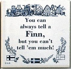 """A unique gift for someone with European roots. This charming quality decorative magnetic tile features the saying: """"You can always tell a Finn, but you can't tell 'em much!"""" - Approximate Dimensions ("""