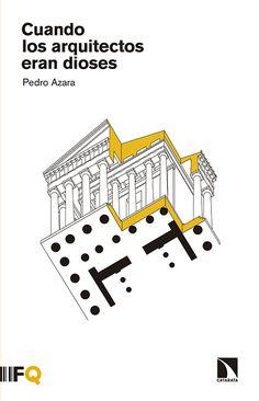 Cuando los arquitectos eran dioses / Pedro Azara. Signatura: 74 AZA. No catálogo: http://kmelot.biblioteca.udc.es/record=b1535086~S1*gag