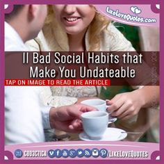11 Bad Social Habits that Make You Undateable