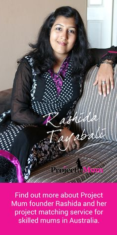 Rashida Tayabali is all too familiar with the struggles of women trying to maintain a career while raising their family. And she's used her experiences to launch Project Mum. #talentedladiesclub
