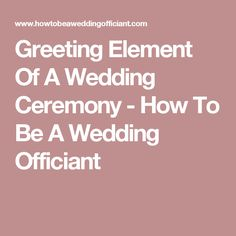 List of greeting examples wording for a wedding ceremony. Information about the greeting element of a wedding ceremony. Wedding Script, Wedding Ceremony, List Of Greetings, Marriage Celebrant, Wedding Officiant, Marry Me, Getting Married, Wedding Stuff, Wedding Ideas
