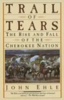 Trail of Tears: The Rise and Fall of the Cherokee Nation | John Ehle