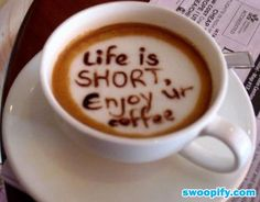 Life Is Short, Enjoy Your Coffee #humor #lol #funny