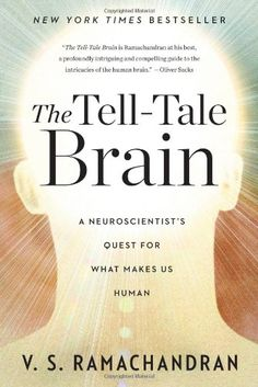 The Tell-Tale Brain: A Neuroscientist's Quest for What Makes Us Human by V. S. Ramachandran,http://www.amazon.com/dp/0393077829/ref=cm_sw_r_pi_dp_mbMctb027SFMEAGE