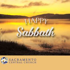 Sacramento Central Seventh-day Adventist Church – Proclaiming the everlasting gospel to all the world Sabbath Rest, Happy Sabbath, Sabbath Day, Sabbath Quotes, Seventh Day Adventist, Morning Greetings Quotes, Shabbat Shalom, Months In A Year, Sacramento