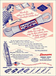 Tite-Rope Clothesline Ad, 1957 When you would dry your clothes by the sun and not waste electricity using a dryer! ;)