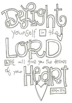 Psalm 37:4... one of my all time favs