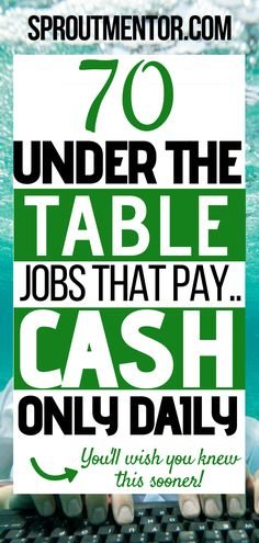 These under the table jobs are the best online jobs and work from home side hustles which pay cash only within the same day. Some of these part time side jobs also pay weekly. #onlinejobs #workfromhomejobs #sidejobs #makemoneyonline #money #finance #underthetablejobs #stayathomejobs #parttimejobs