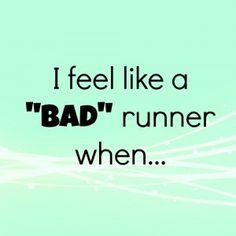 """Why I Sometimes Feel Like a """"Bad"""" Runner"""