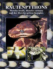 Natur und Tier Verlag: Rautenpythons - Morelia bredli, Morelia carinata und der Morelia spilota-Komplex(momentan vergriffen, Vorbestellung möglich)