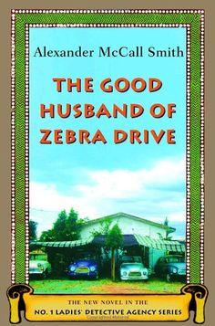 The Good Husband of Zebra Drive (No. 1 Ladies' Detective Agency Series 8) by Alexander McCall Smith http://www.amazon.com/dp/0375422730/ref=cm_sw_r_pi_dp_Va3Wtb1DCD2Z01MA