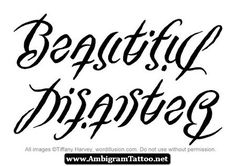 Disaster Ambigram Tattoos 02 - http://ambigramtattoo.net/disaster-ambigram-tattoos-02/